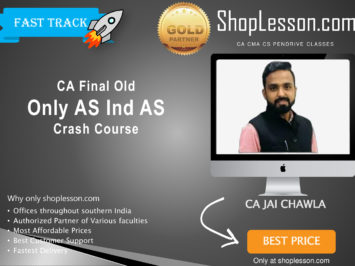 CA Final Old Syllabus Only AS Ind AS Crash Course By CA Jai Chawla For May 2020 & Nov 2020 Video Lecture + Study Material