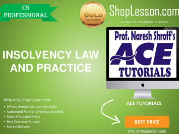 CS Professional – Insolvency Law and Practice Regular Course By Ace Tutorial For Dec 2020 Video Lecture Only