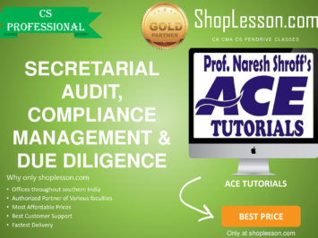 CS Professional – Secretarial Audit, Compliance Management and Due Diligence Regular Course By Ace Tutorial For Dec 2020 Video Lecture Only
