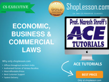 CS Executive – Economic, Business and Commercial Laws By Ace Tutorial For Dec 2020 Video Lecture + E-Book