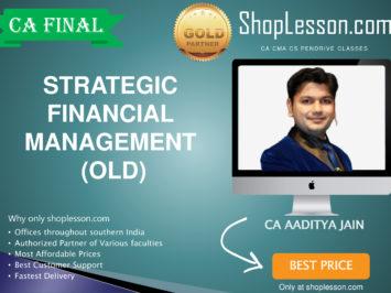 CA Final Old Syllabus SFM Regular Course By CA Aditya Jain For May 2020 & Nov 2020 Video Lecture + Study Material
