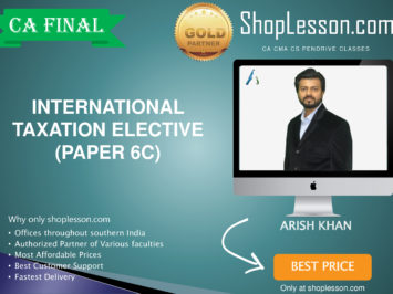 CA Final New Syllabus International Taxation Elective Paper Regular Course By CA Aarish Khan For For May 2020 & Nov 2020 Video Lecture + Study Material