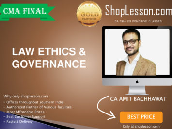 CMA Final – New Syllabus Law Ethics And Governance Regular Course By Amit Bachhawat For Dec 2020 Video Lecture + Study Material