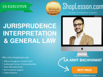 CS Executive New Syllabus Jurisprudence Interpretation And General Law Regular Course By Amit Bachhawat For Dec 2020 Video Lecture + Study Material