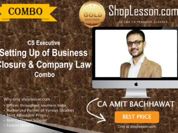 CS Executive – Setting Up of Business Closure & Company Law Combo By Amit Bachhawat For Dec 2020 Video Lecture + Study Material