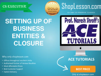 CS Executive – Setting up of Business Entities and Closure By Ace Tutorial For Dec 2020 Video Lecture + E-Book