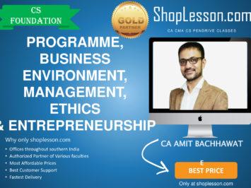 CS Foundation – Programme, Business Environment, Management, Ethics & Entrepreneurship By Amit BachhawatFor Dec 2020 Video Lecture + Study Material