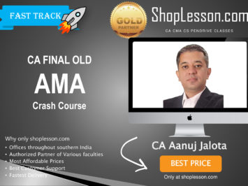 CA Final Old Syllabus AMA Crash Course By CA Anuj Jalota For May 2020 & Nov 2020 Video Lecture + Study Material