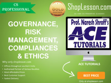 CS Professional – Governance, Risk Management, Compliances and Ethics Regular Course By Ace Tutorial For Dec 2020 Video Lecture Only
