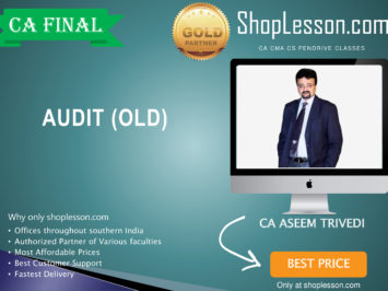 CA Final Old Syllabus Audit Regular Course By CA Aseem Trivedi For May 2020 & Nov 2020 Video Lecture + Study Material