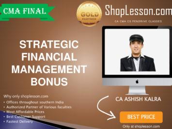 CMA Final – SFM BonusBy CA Ashish Kalra For Dec 2020 Video Lecture + Study Material