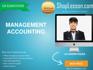 CS Executive – Management Accounting Only Regular Course By CA Ashish Kalra For Dec 2020 Video Lecture + Study Material