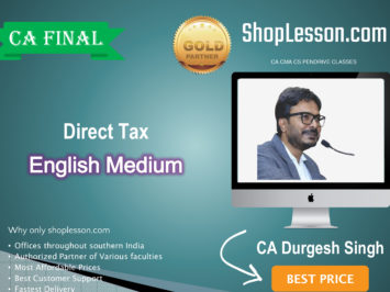 CA Final Direct Tax New & Old Syllabus In English Regular Course : Video Lecture + Study Material By CA Durgesh Singh (For For May 2020 & Nov. 2020)