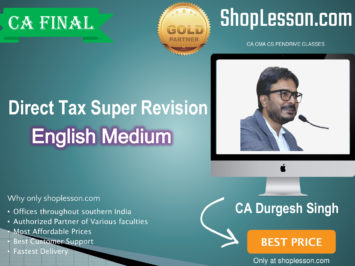 CA Final Direct Tax Super Revision In English New Syllabus : Video Lecture + Study Material By CA Durgesh Singh (For For May 2020)