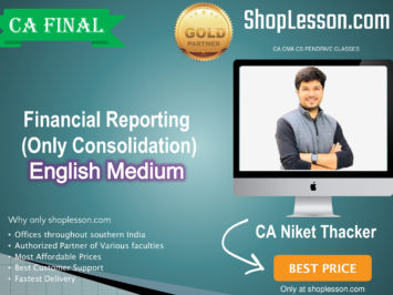 CA Final Financial Reporting In English (Only Consolidation) : Video Lecture + E Book By CA Niket Thacker (For May, Nov. 2020 & Onwards)