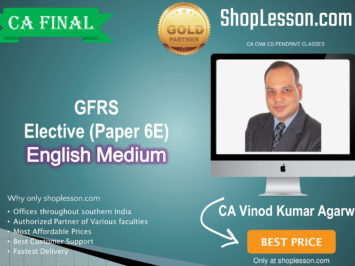 CA Final GFRS Elective Paper 6E New Syllabus In English : Video Lecture + Study Material By CA Vinod Kumar Agarwal (For For May 2020 & Onwards)