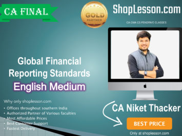 CA Final Global Financial Reporting Standards (GFRS – Elective Paper) In English : Video Lecture + Study Material + E Book By CA Niket Thacker (For Nov. 2020 & Onwards)