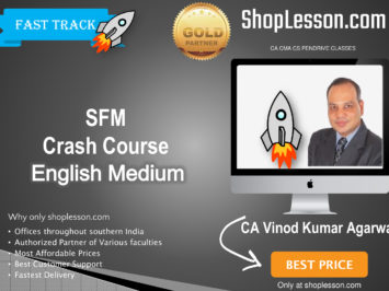 CA Final SFM New Syllabus In English Crash Course : Video Lecture + Study Material By CA Vinod Kumar Agarwal (For For May 2020 & Onwards)