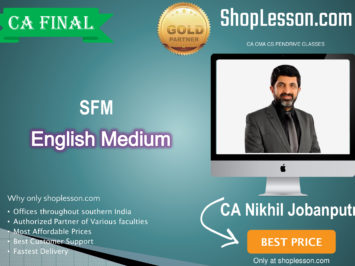 CA Final SFM New Syllabus Regular Course In English : Video Lecture + Study Material By CA Nikhil Jobanputra (For For May 2020 & Nov. 2020)